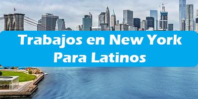 Trabajos en New York /NY para Extranjeros Latinos Ofertas Empleos