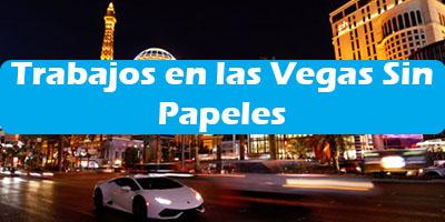 Trabajos en las Vegas Sin Papeles Oferta de Empleos