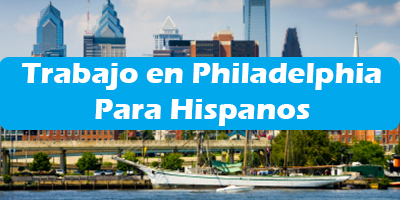 Trabajo en Philadelphia Pennsylvania Empleos en Español Hispanos
