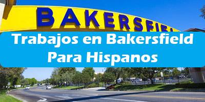 Trabajos en Bakersfield California Para Hispanos Empleos