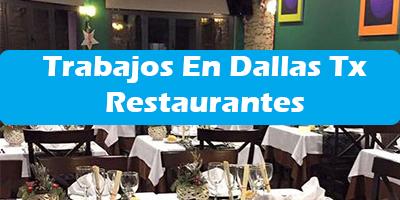 Trabajos en Restaurantes Dallas Texas-  Oferta de Empleos