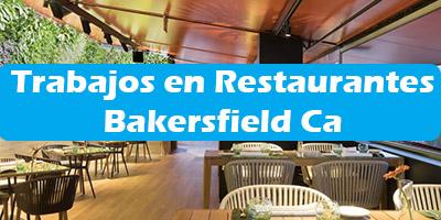 Trabajos en Restaurantes en Bakersfield - California Empleos
