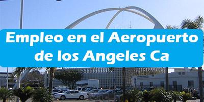Trabajos en el Aeropuerto de los Angeles California Empleos