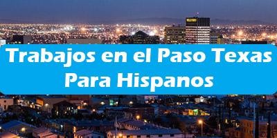Trabajos en el Paso Texas Para Hispanos Empleos Español