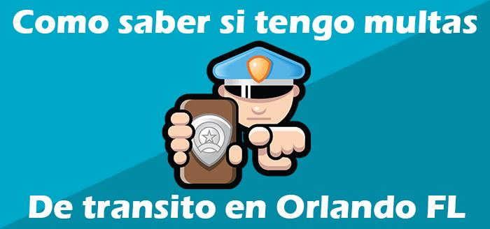 Como Saber si Tengo Multas de Transito en Orlando Florida