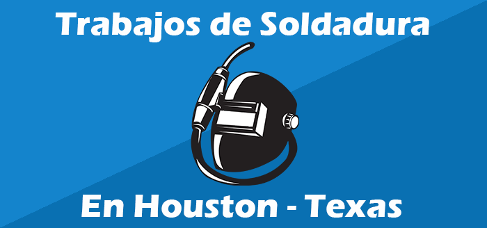 trabajo de soldadura en houston texas