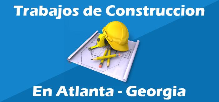 trabajos de construccion en atlanta georgia