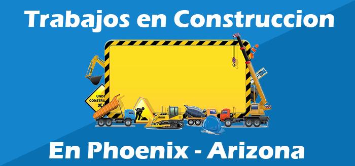 trabajos de construccion en phoenix arizona