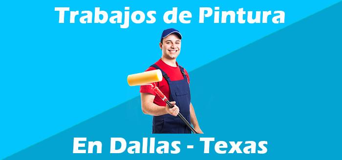 trabajos de pintura en dallas texas