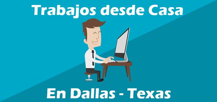 trabajos desde casa en dallas texas