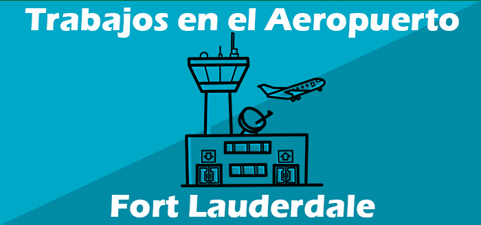 Trabajos en el Aeropuerto de Fort Lauderdale Florida