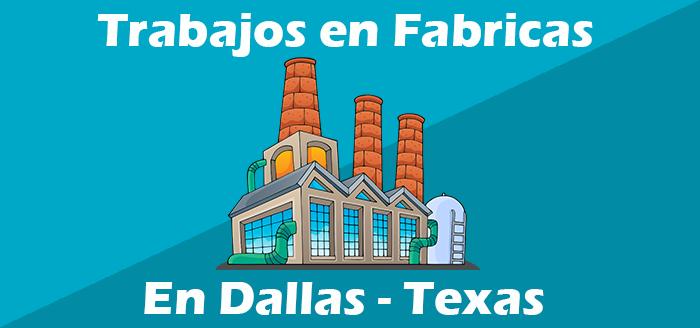 trabajos en fabricas en dallas texas