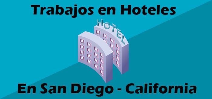trabajos en hoteles en san diego california