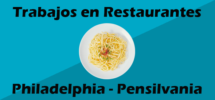 trabajos en restaurantes en philadelphia PA