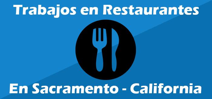 Trabajos en restaurantes en sacramento california
