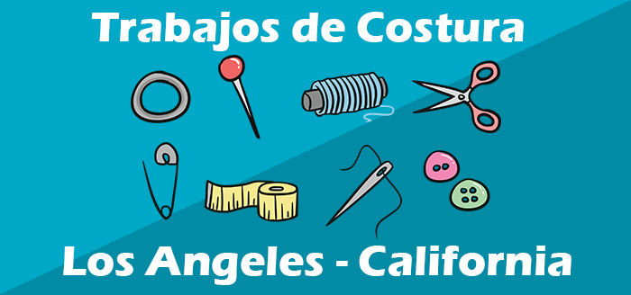 Trabajo de Costura en los Angeles California- Empleo