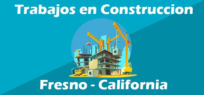 Trabajos de Construccion en Fresno California Empleo