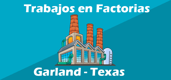 Trabajos en Fabricas en Garland Tx Empleos