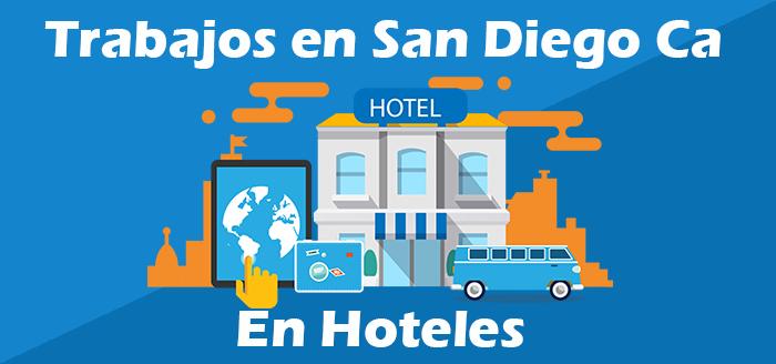 Trabajos en Hoteles San Diego California - Empleos