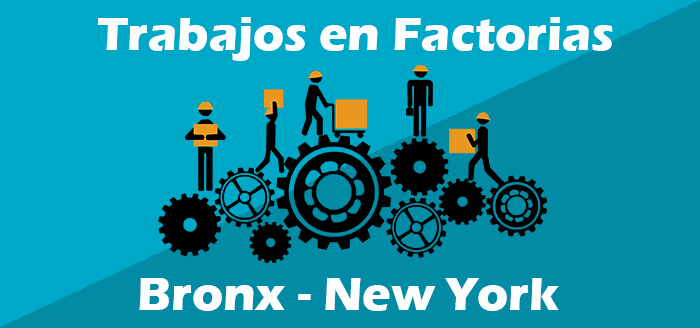 Trabajos en Factorias en el Bronx New York - Empleos
